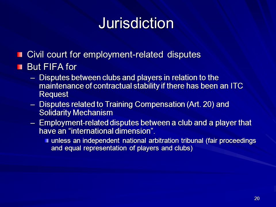 Jurisdiction Civil court for employment-related disputes But FIFA for