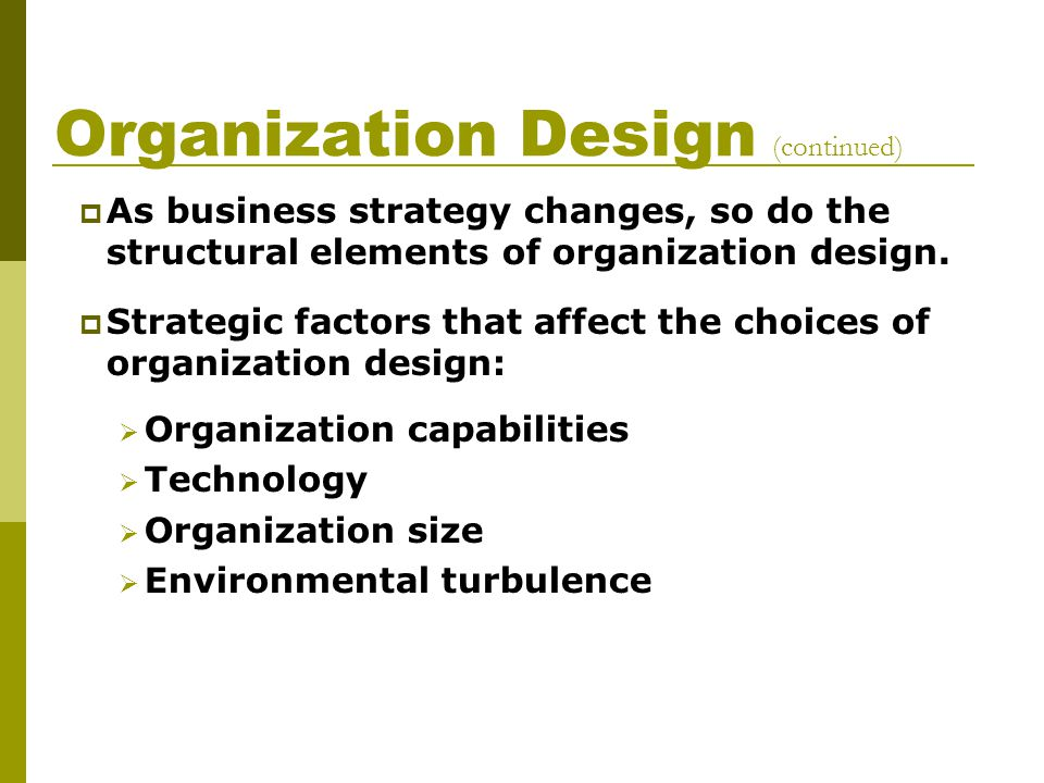 Organization Design (continued)