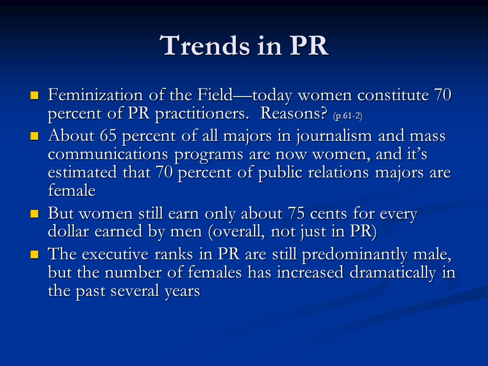 influence of feminization in public relations field The public relations field is currently comprised of mostly women  chapter 4:  the effects of the feminization of public relations on female practitioners.