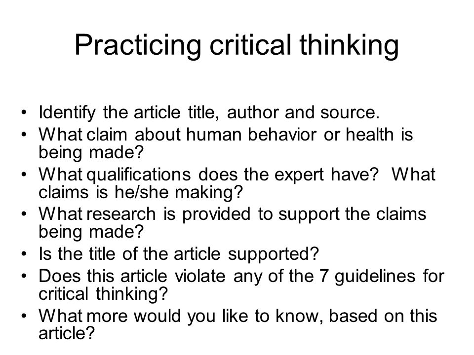 scholarly article on critical thinking Critical thinking has become a buzzword in education in the past, the emphasis in classrooms has been on imparting information and content — the times tables or.