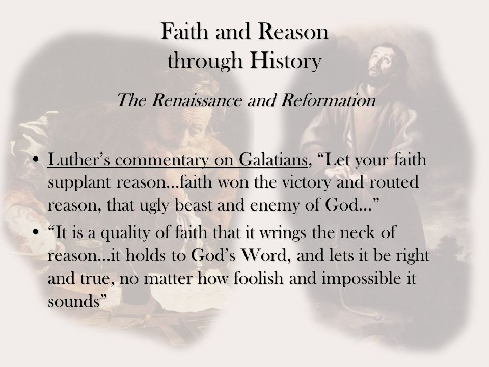ages of faith reason and romantics The separation of faith and reason: the transition from the middle ages to the renaissance.