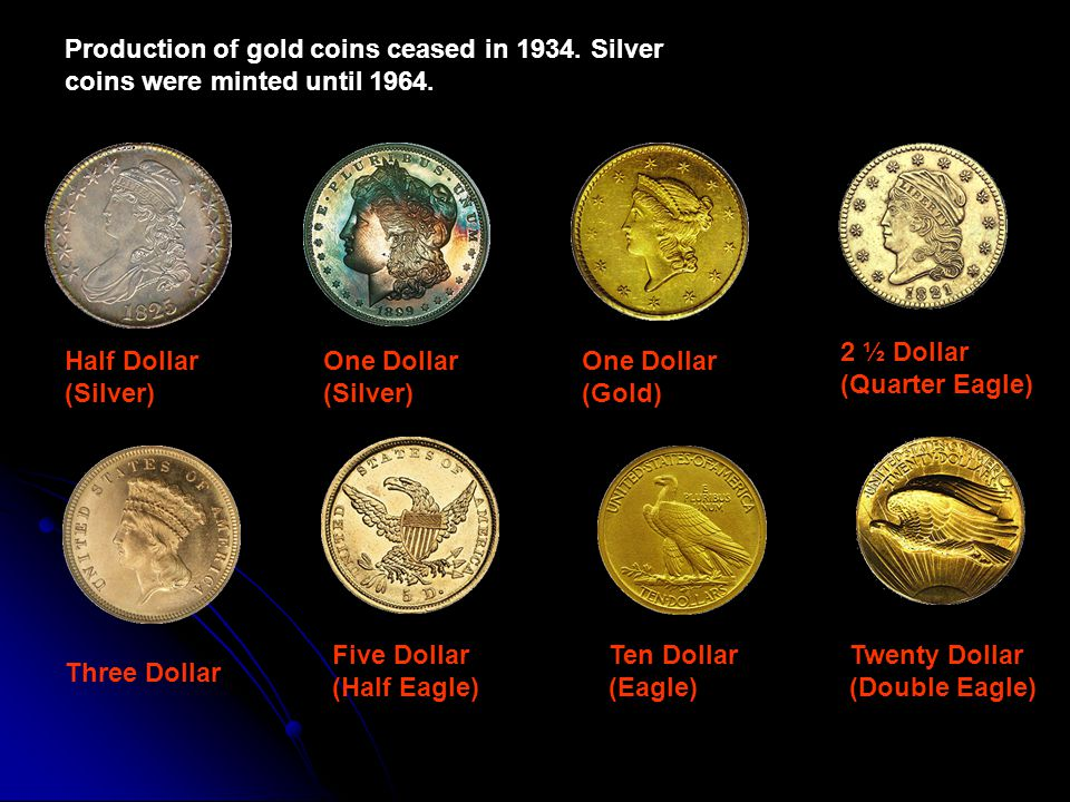 Production of gold coins ceased in 1934