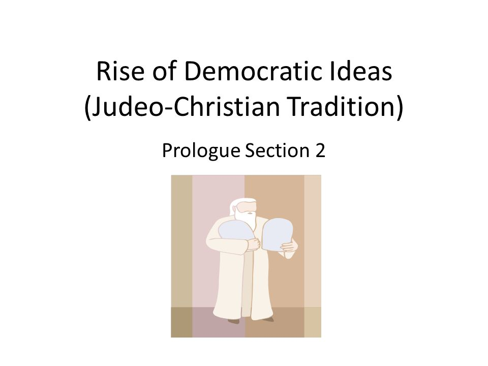 Rise of Democratic Ideas (Judeo-Christian Tradition)