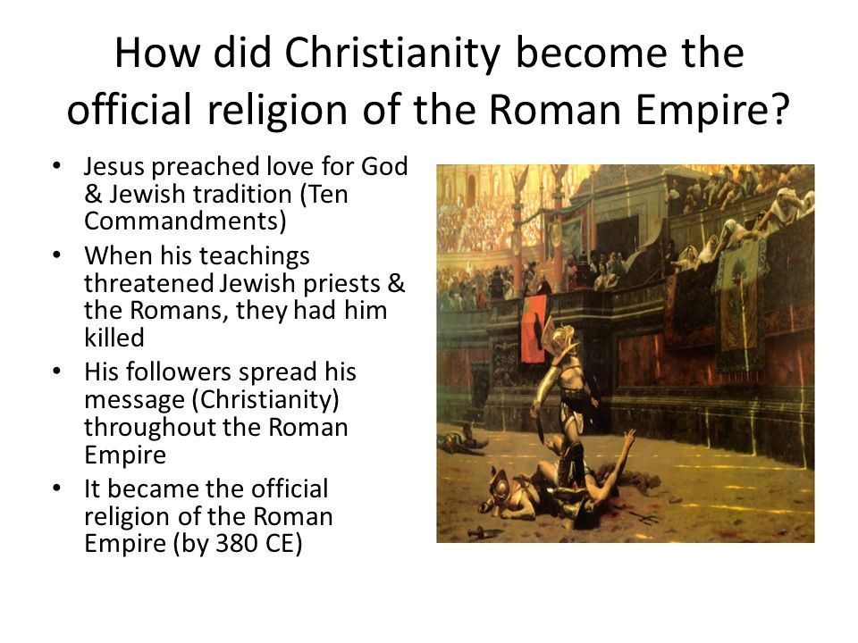 How did Christianity become the official religion of the Roman Empire
