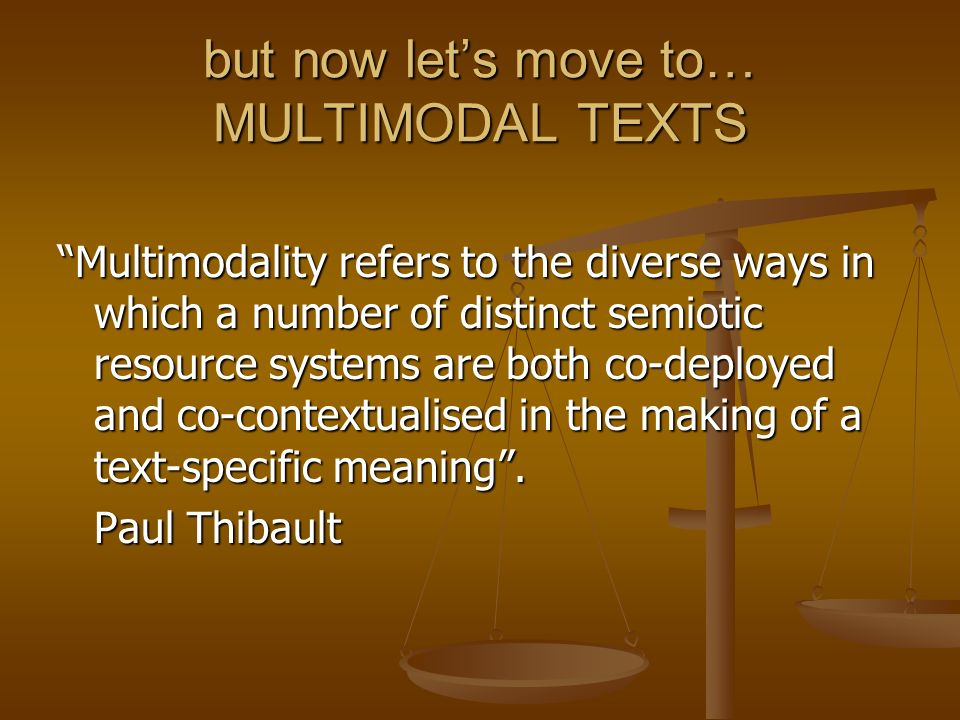 but now let's move to… MULTIMODAL TEXTS