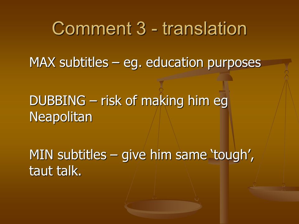 Comment 3 - translation MAX subtitles – eg. education purposes