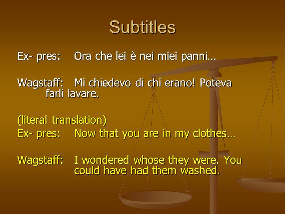 Subtitles Ex- pres: Ora che lei è nei miei panni…