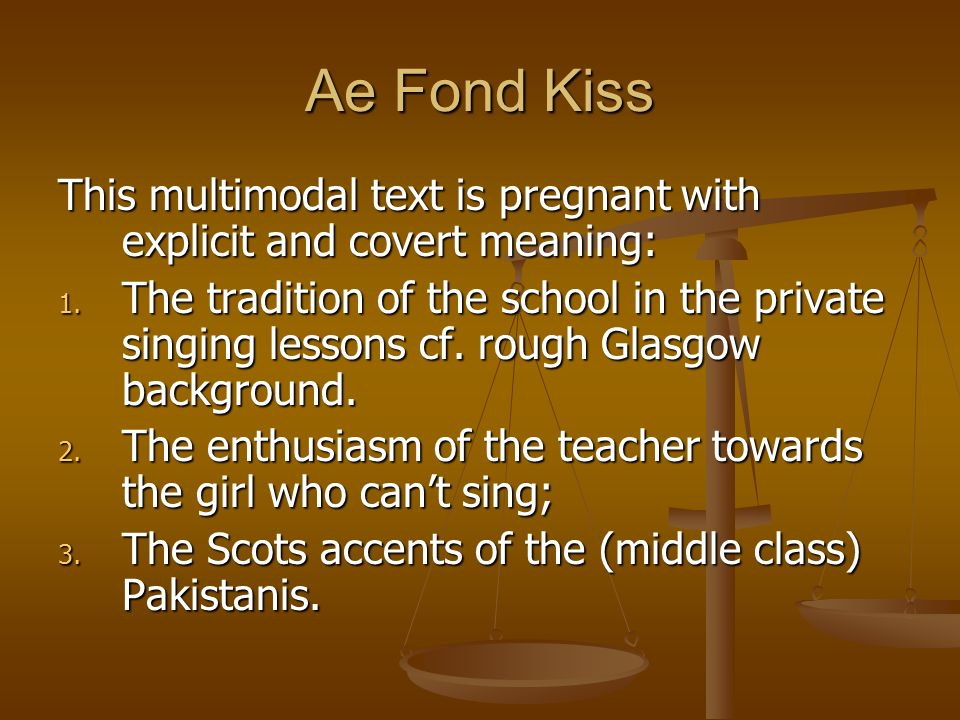 Ae Fond KissThis multimodal text is pregnant with explicit and covert meaning: