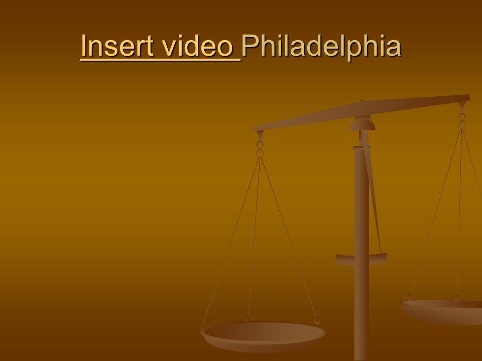 Insert video Philadelphia
