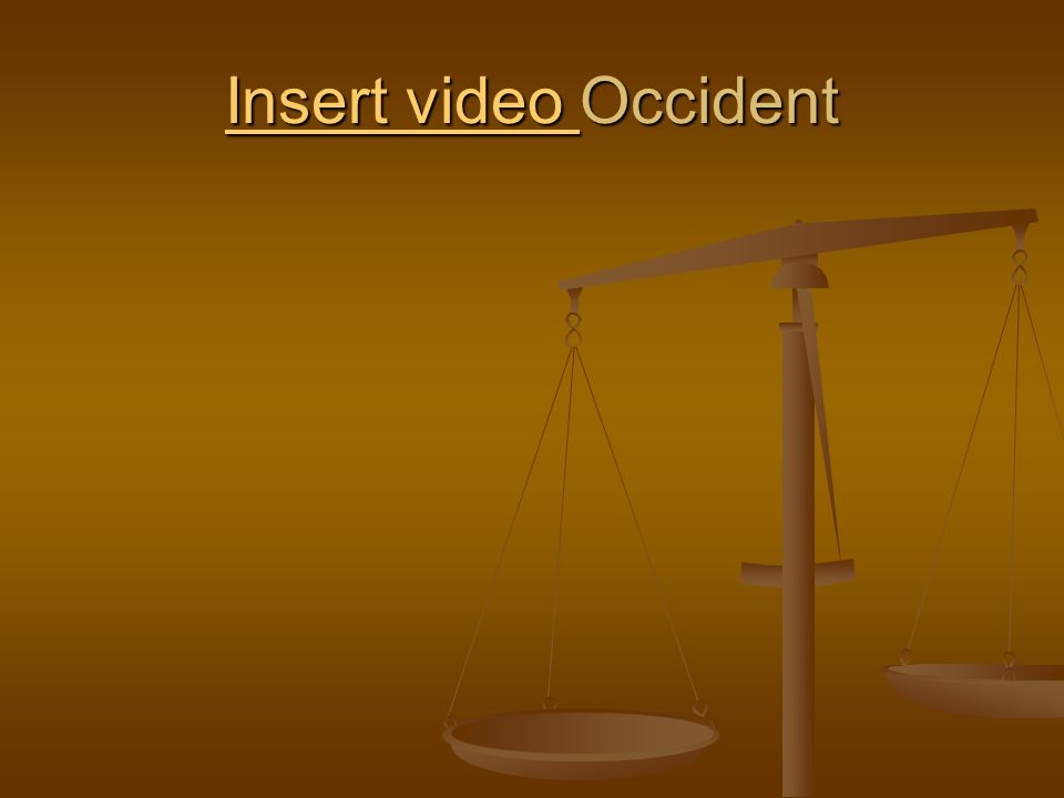 Insert video Occident