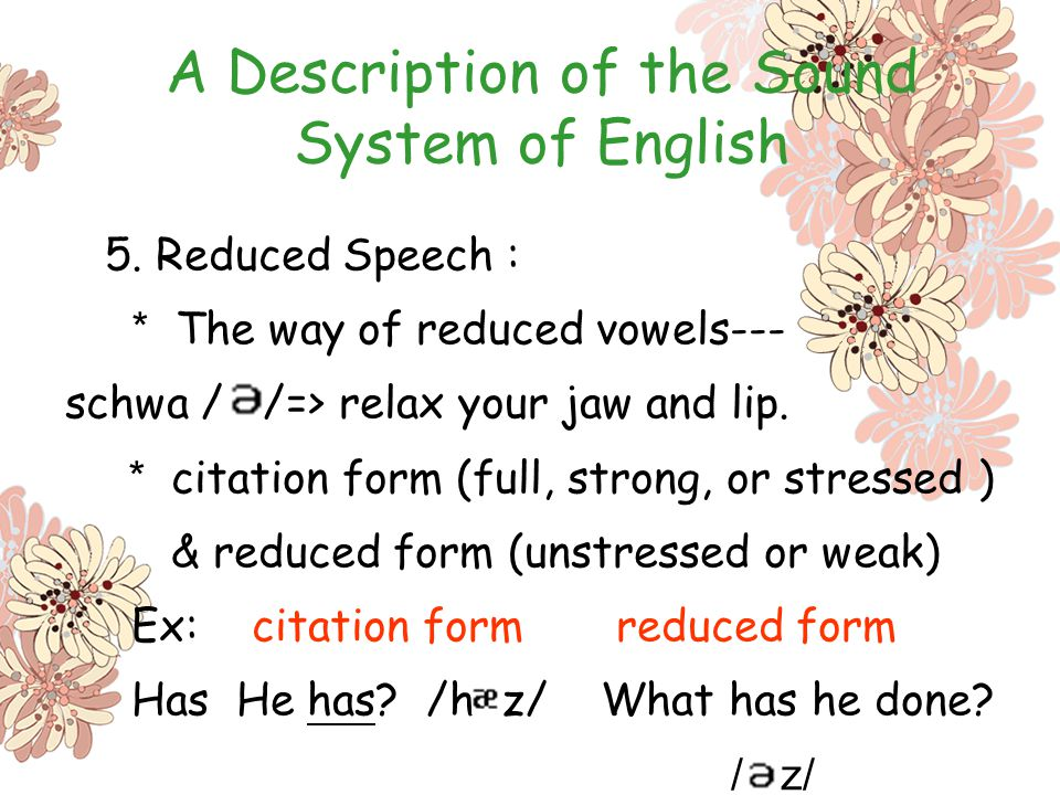 The characteristics of the reduced vowel sound schwa and the unstressed syllables