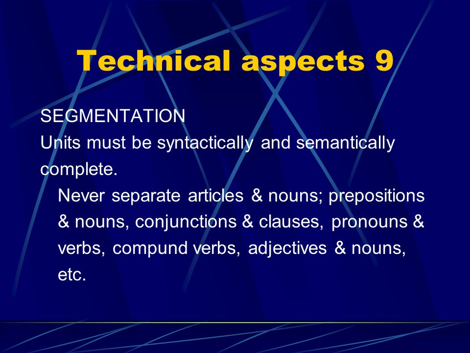 Technical aspects 9 SEGMENTATION