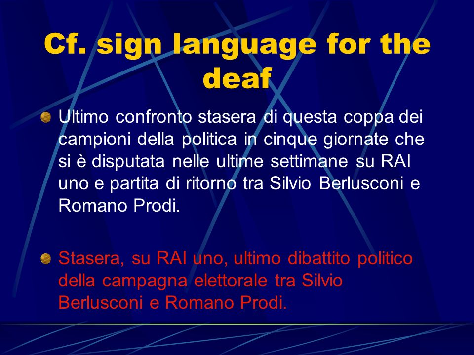 Cf. sign language for the deaf