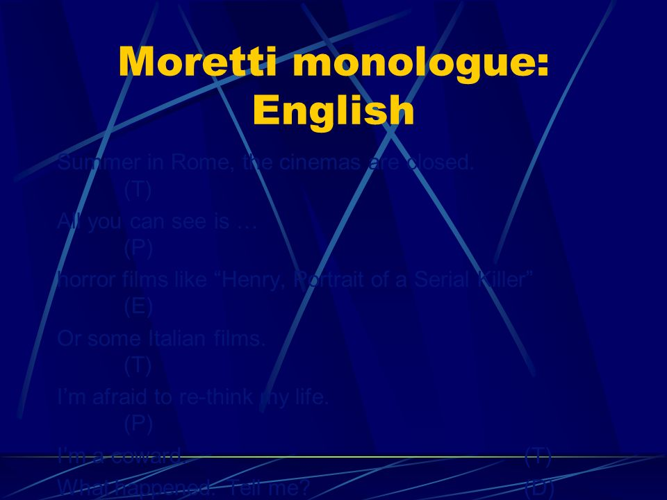 Moretti monologue: English