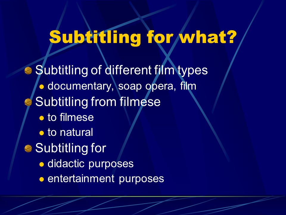 Subtitling for what Subtitling of different film types