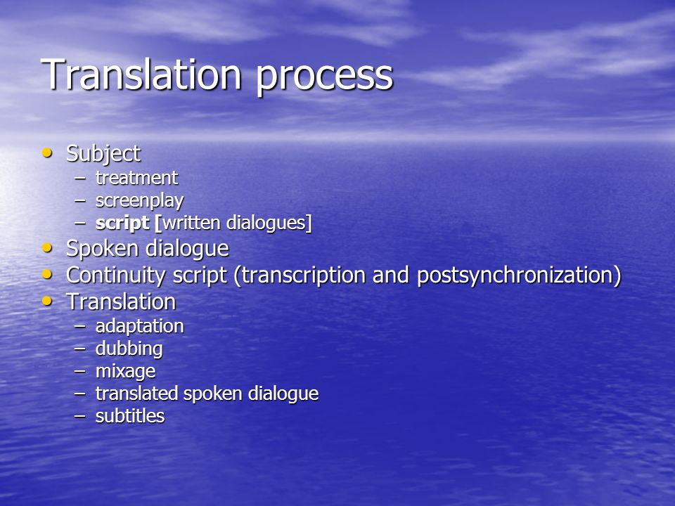 Translation process Subject Spoken dialogue