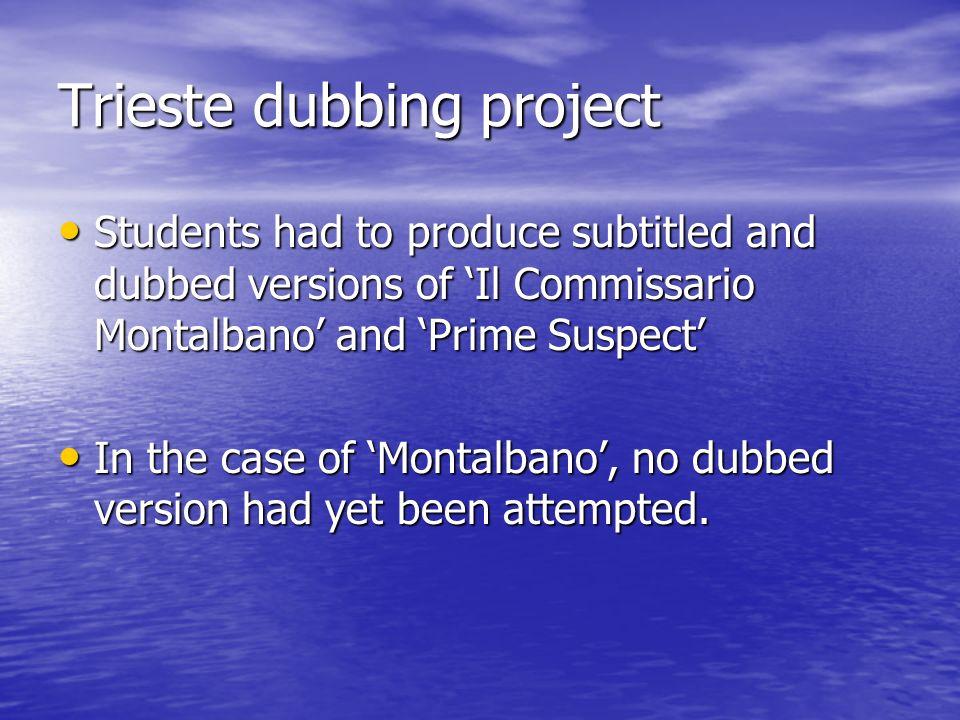 Trieste dubbing project