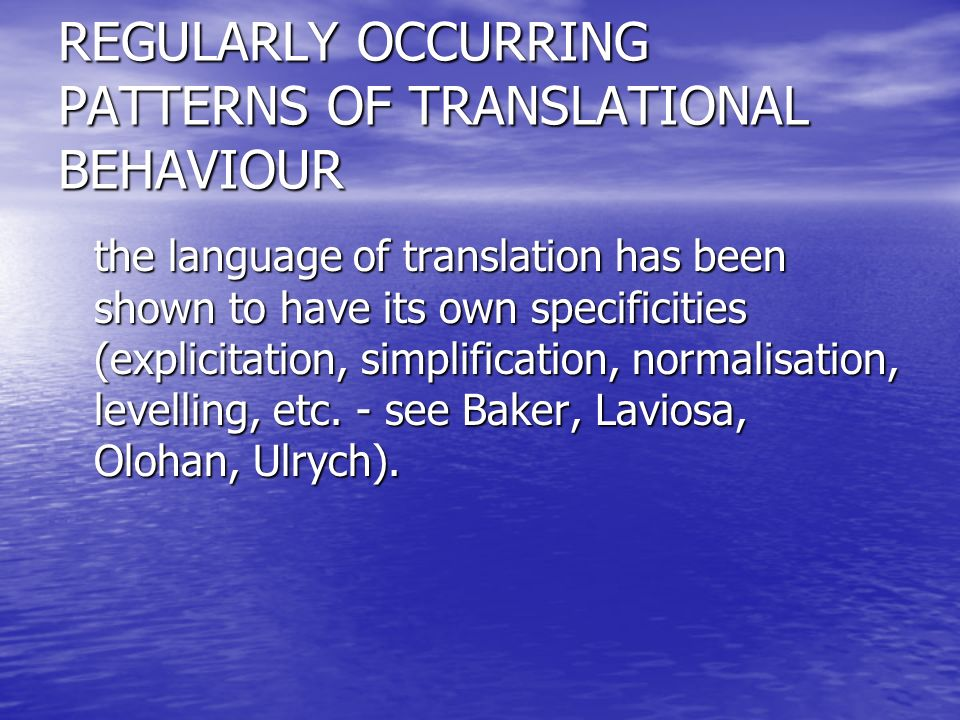 REGULARLY OCCURRING PATTERNS OF TRANSLATIONAL BEHAVIOUR