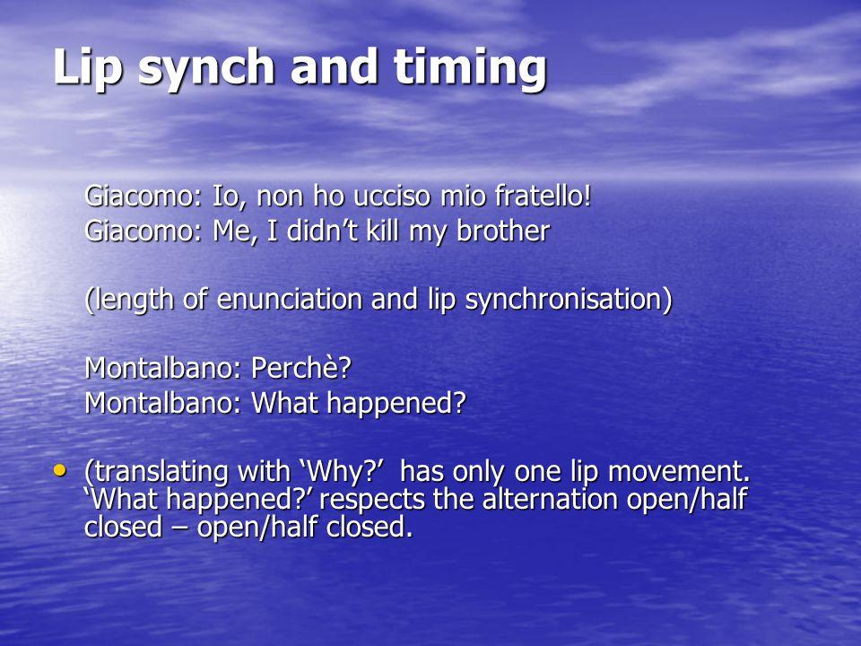 Lip synch and timing Giacomo: Io, non ho ucciso mio fratello!