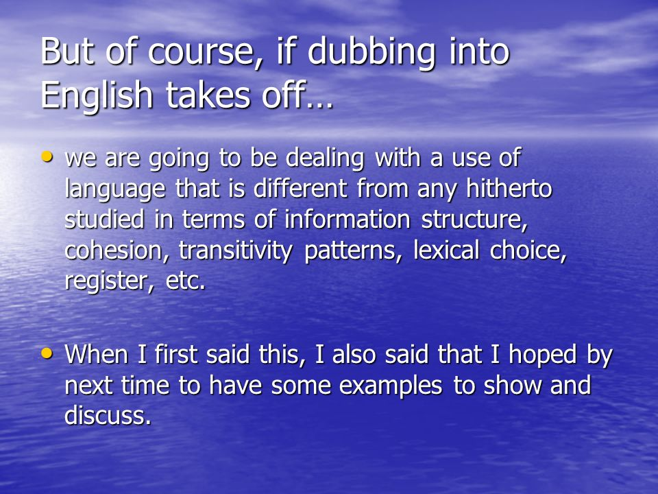 But of course, if dubbing into English takes off…