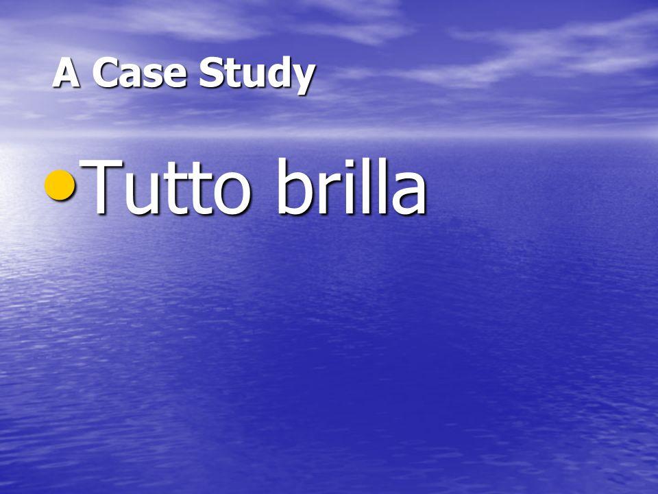 A Case Study Tutto brilla