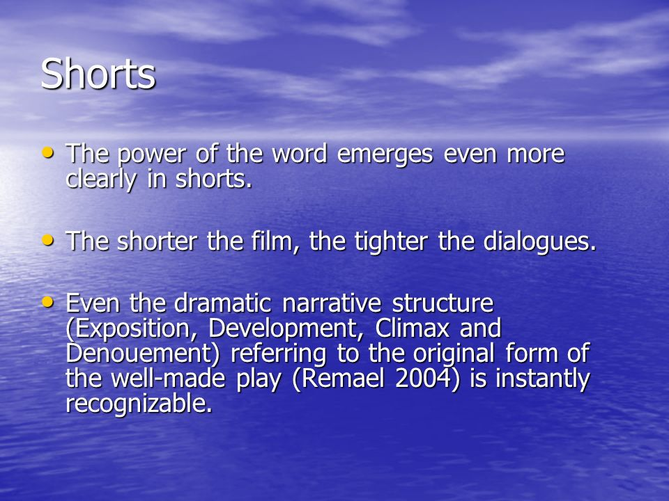 Shorts The power of the word emerges even more clearly in shorts.