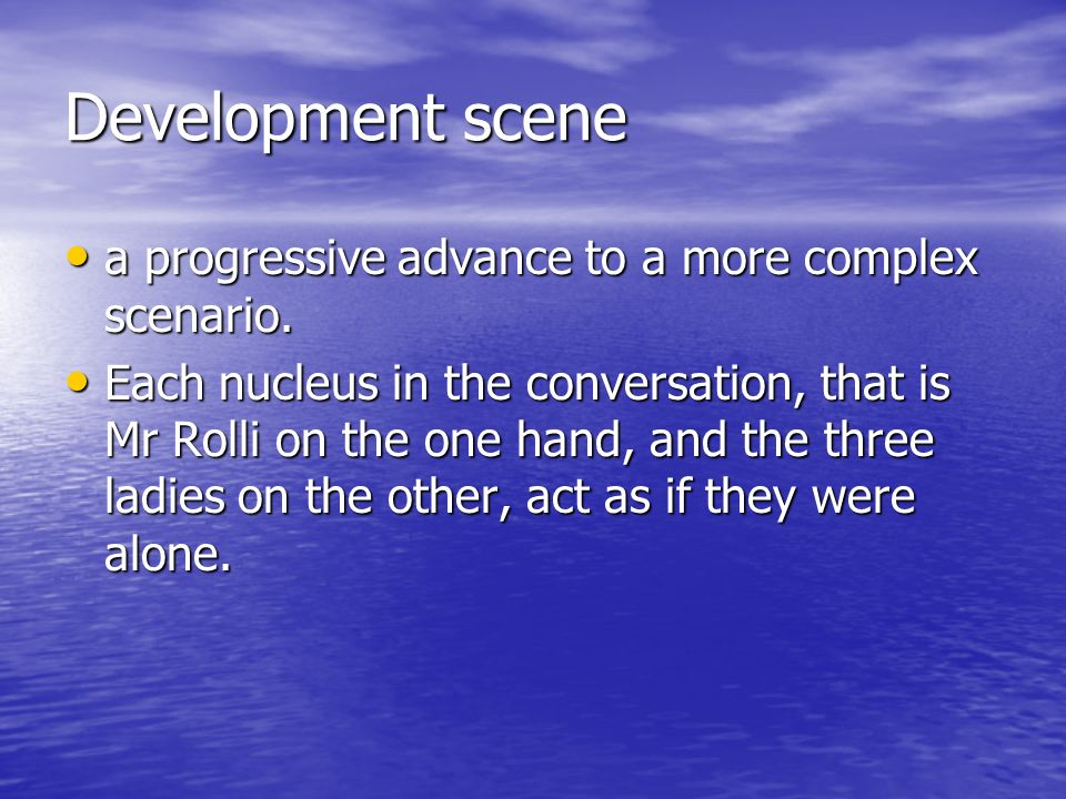 Development scene a progressive advance to a more complex scenario.
