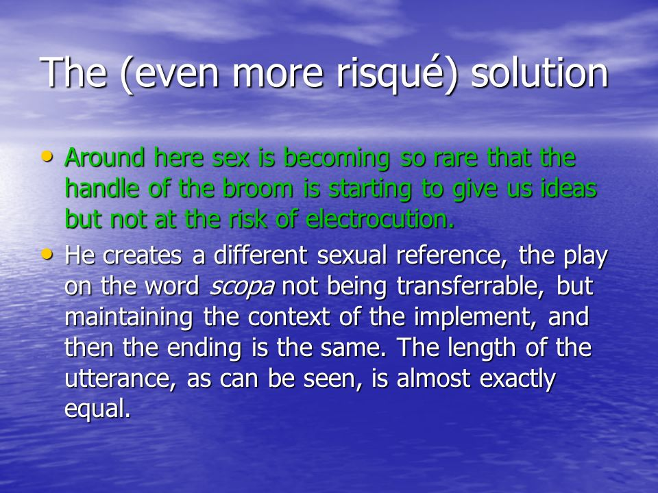 The (even more risqué) solution