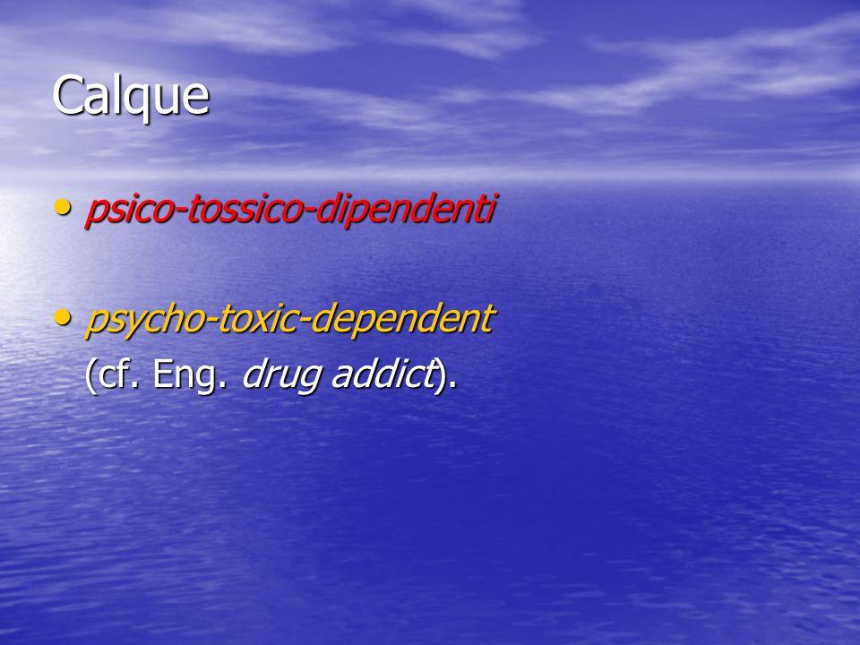 Calque psico-tossico-dipendenti psycho-toxic-dependent