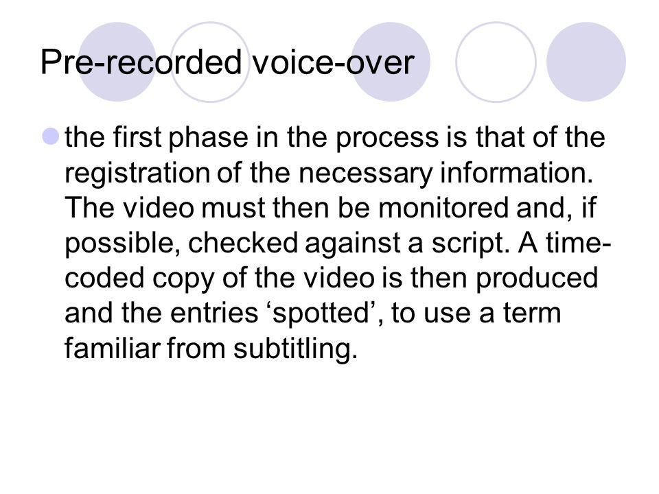 Pre-recorded voice-over