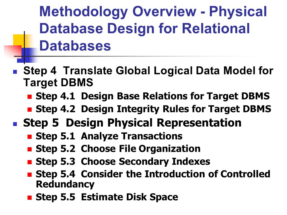 Methodology Overview - Physical Database Design for Relational Databases