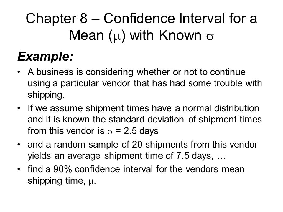 Chapter 8 – Confidence Interval for a Mean (m) with Known s