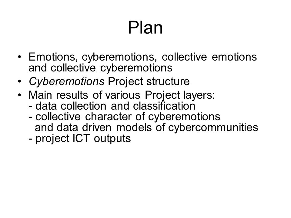Plan Emotions, cyberemotions, collective emotions and collective cyberemotions. Cyberemotions Project structure.