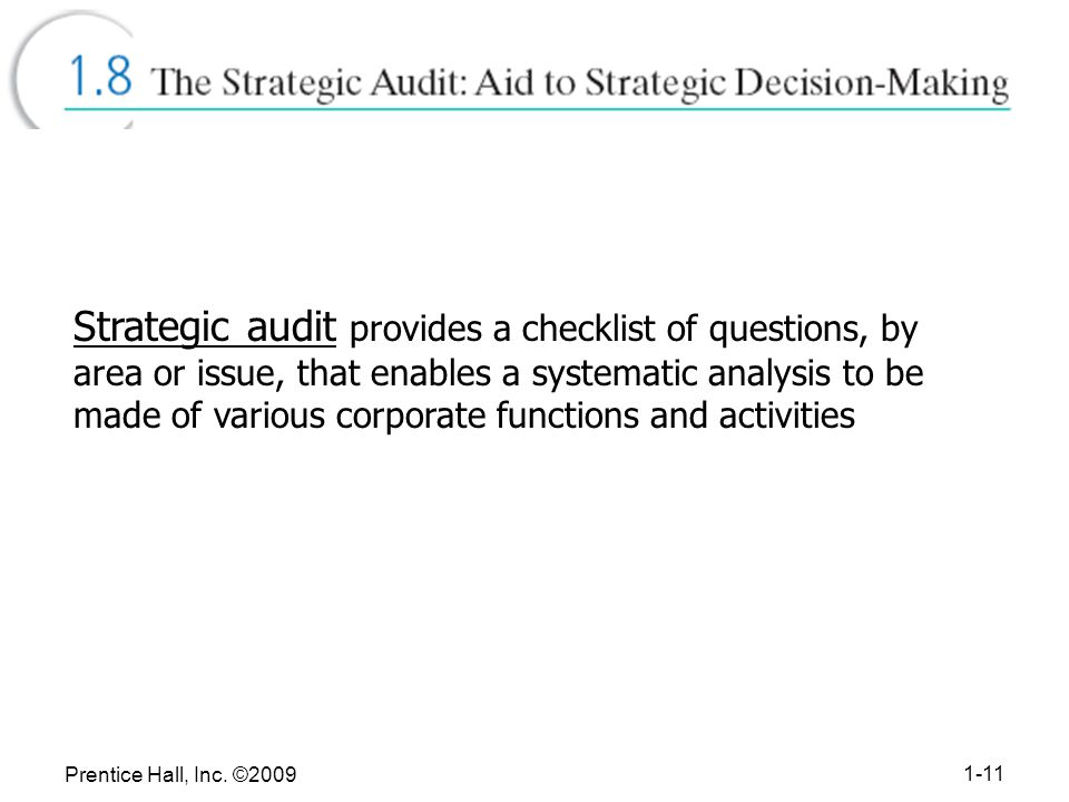 Strategic audit provides a checklist of questions, by area or issue, that enables a systematic analysis to be made of various corporate functions and activities