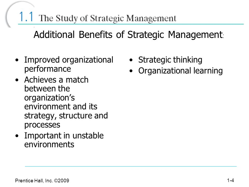 Additional Benefits of Strategic Management: