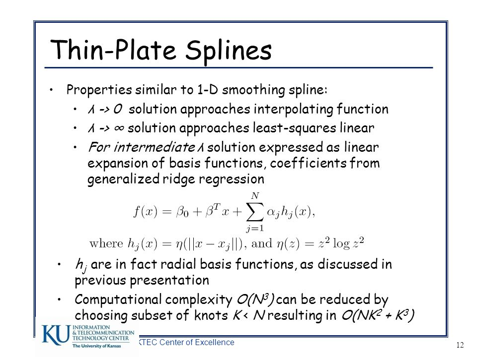 Thin-Plate Splines Properties similar to 1-D smoothing spline: