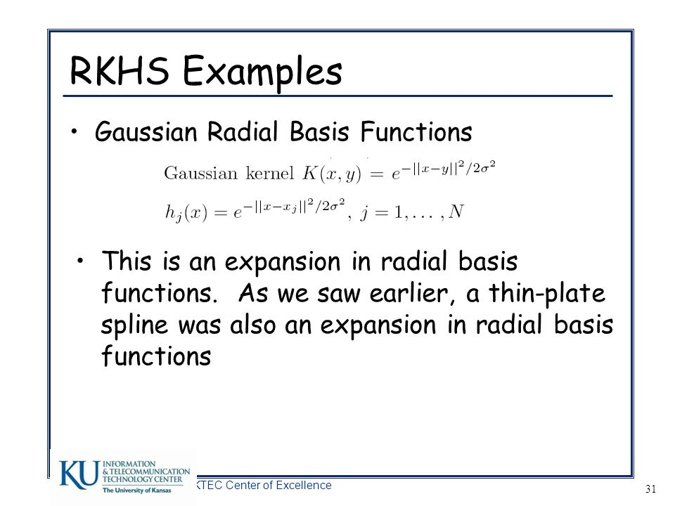 RKHS Examples Gaussian Radial Basis Functions