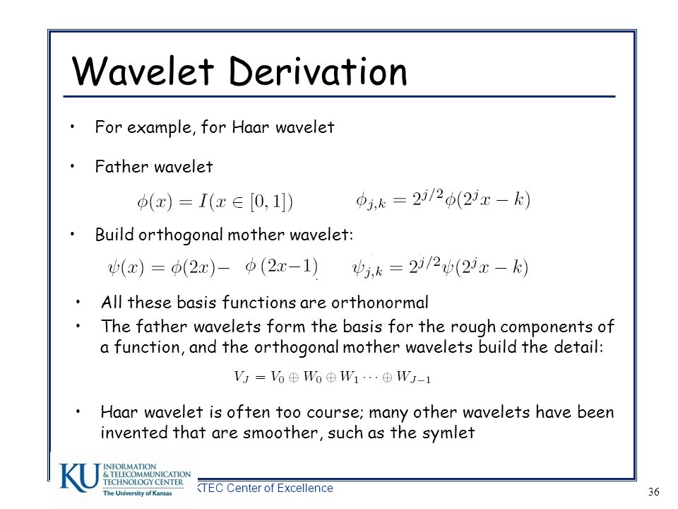 Wavelet Derivation For example, for Haar wavelet Father wavelet