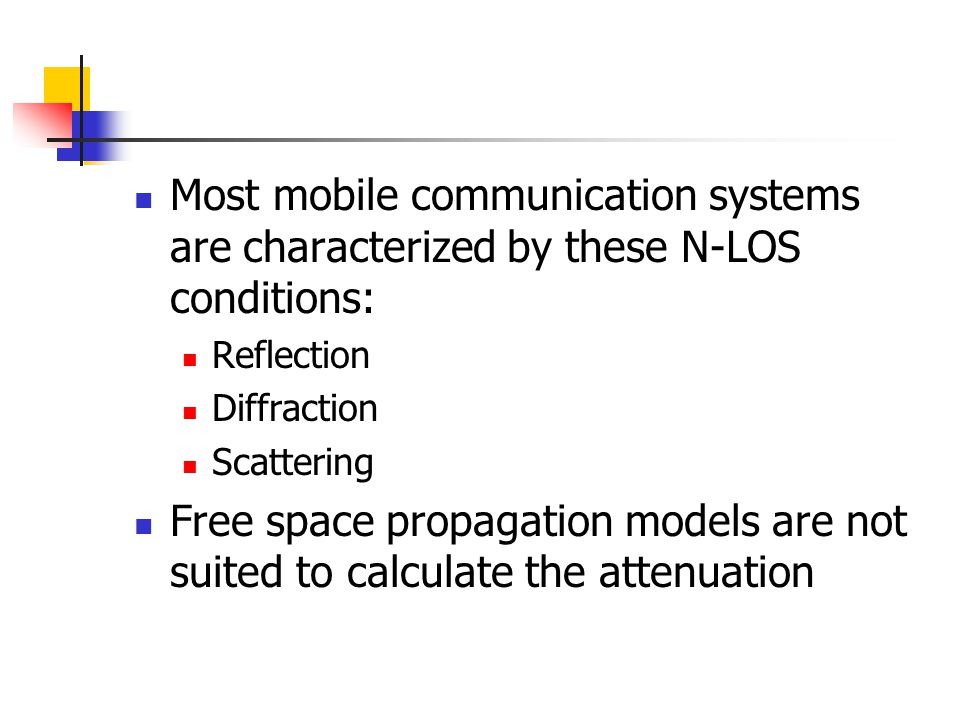 Most mobile communication systems are characterized by these N-LOS conditions: