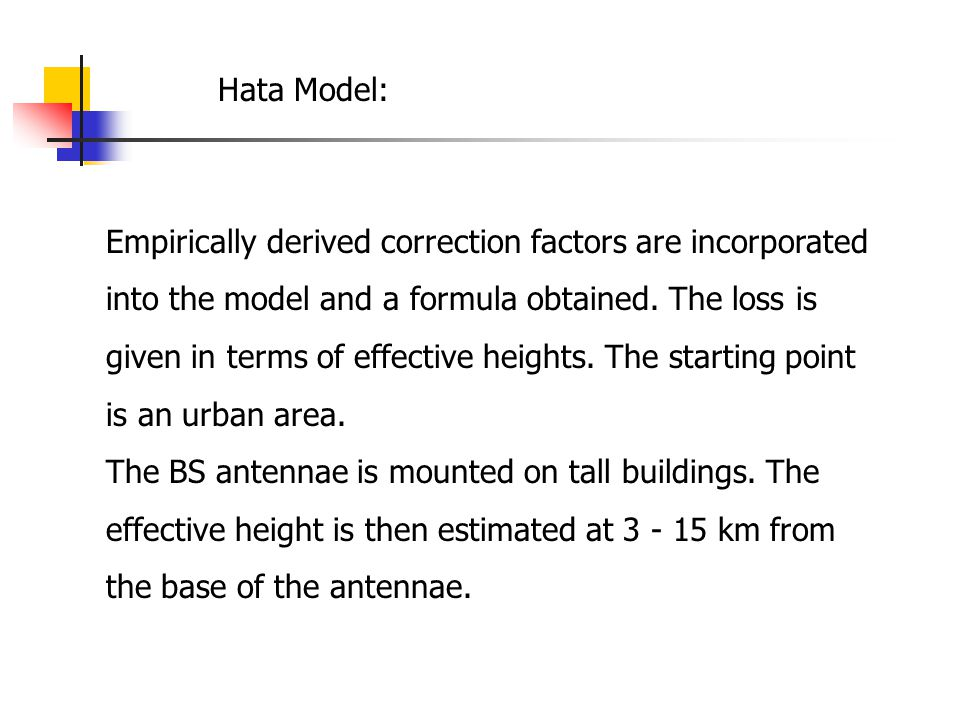Hata Model: Empirically derived correction factors are incorporated. into the model and a formula obtained. The loss is.
