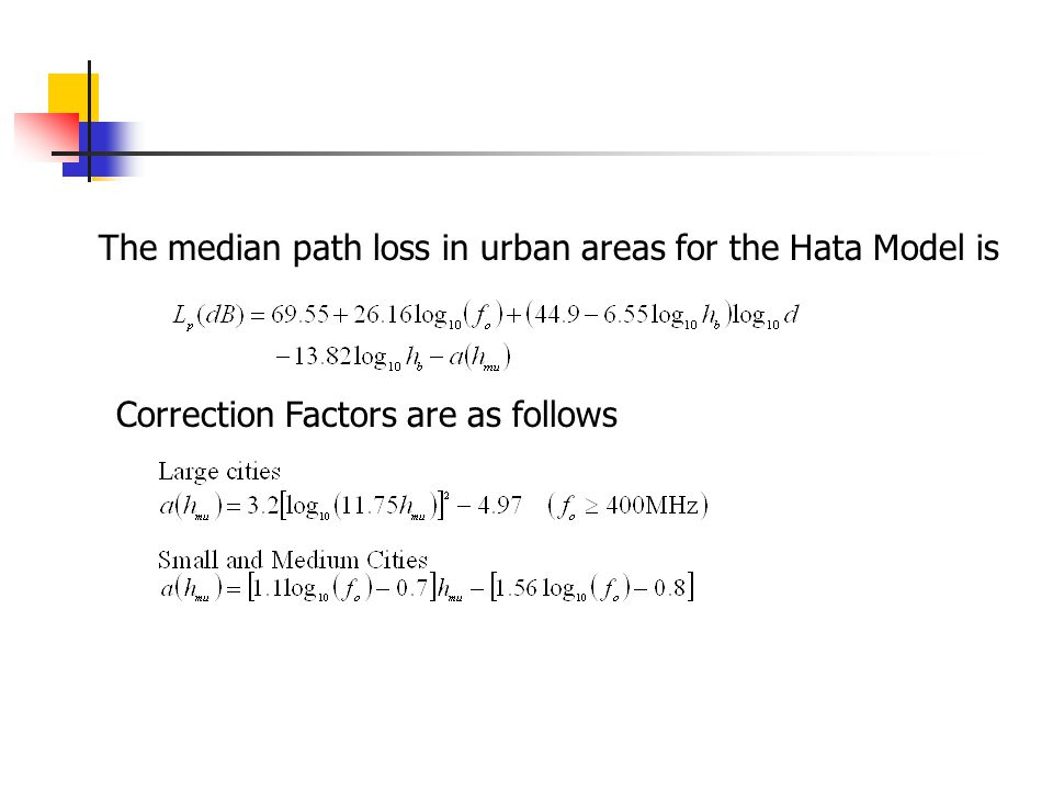 The median path loss in urban areas for the Hata Model is