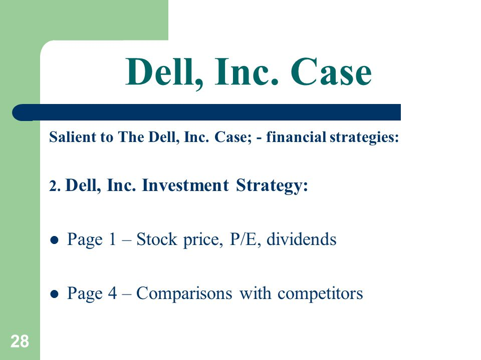 investment strategy dell inc Dellshares new insights and  channel investment that was previously announced last fall at dell world this investment will improve  a product and strategy.