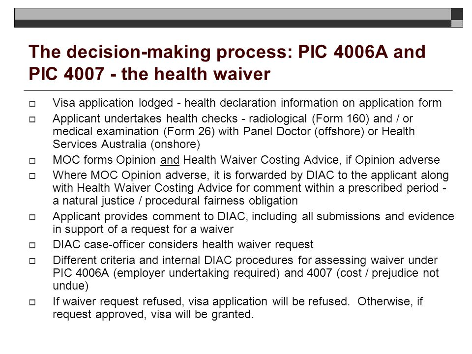 The decision-making process: PIC 4006A and PIC the health waiver