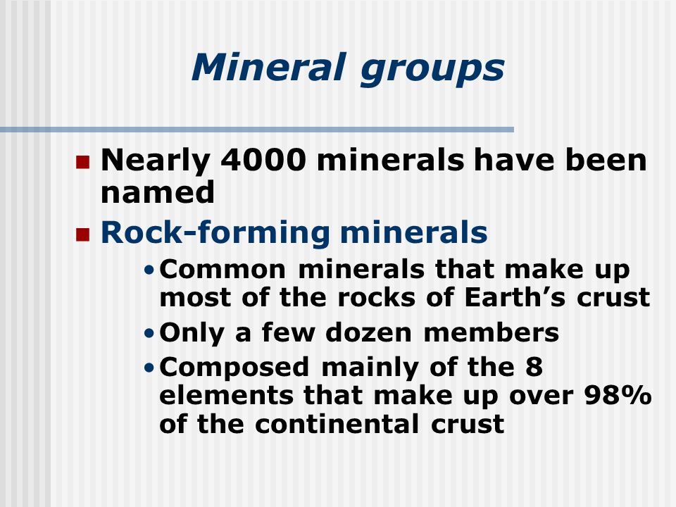 Mineral groups Nearly 4000 minerals have been named