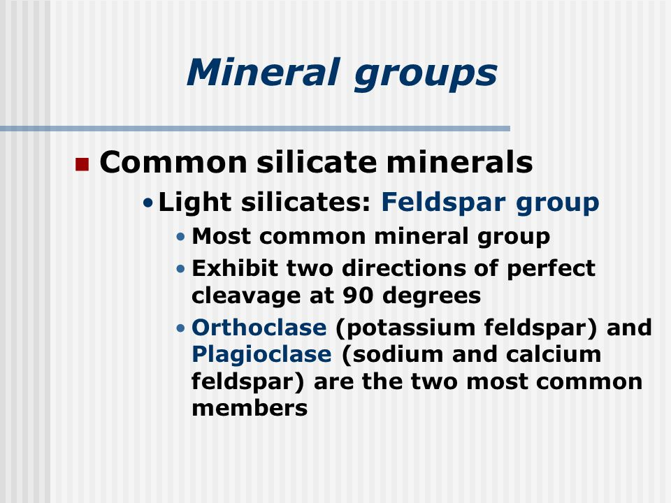 Mineral groups Common silicate minerals