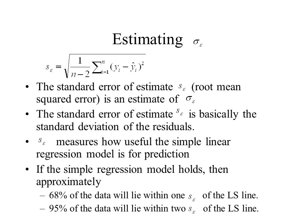 Estimating The standard error of estimate (root mean squared error) is an estimate of.