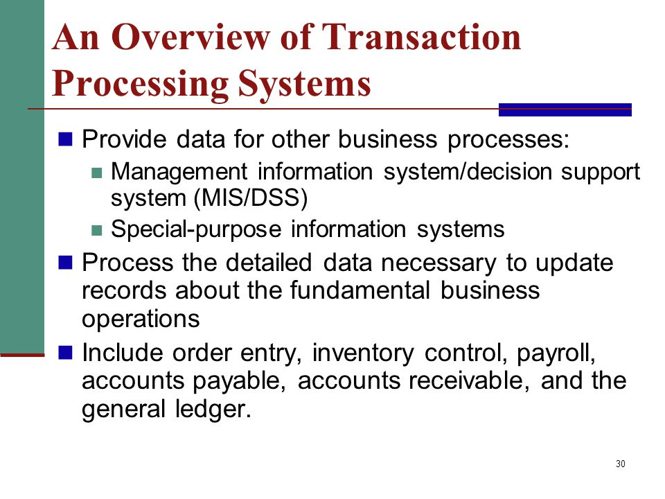 purpose of transaction processing Definition: a transaction processing system (tps) is a type of information system that collects, stores, modifies and retrieves the data transactions of an enterprise a transaction is any event that passes the acid test in which data is generated or modified before storage in an information system.