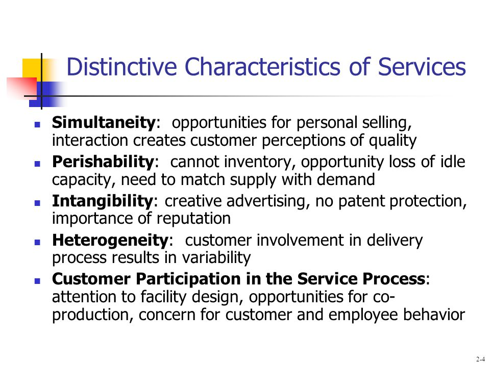 distinctive characteristics of service operations Services have four major characteristics that affect the design of marketing  programs:  however, hotels and restaurants do switch their operations to a  more favorable  does the marketing mix create a distinctive competitive  advantage.