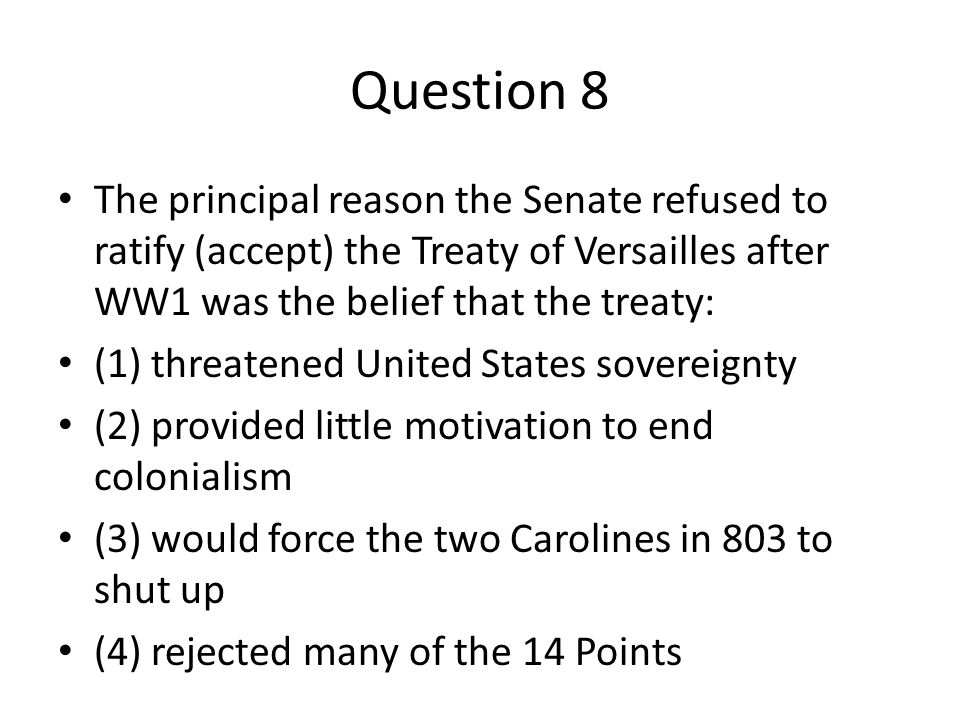 the defeat of the treaty of versailles in the united states After the devastation of world war i, the victorious powers imposed a series of  treaties upon the defeated powers among the treaties, the 1919 treaty of.