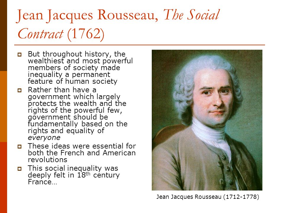 jean jacques rousseau and the inequalities of women in society Jean-jacques rousseau (1712 - 1778) was a french philosopher and writer of the age of enlightenment his political philosophy, particularly his formulation of social contract theory (or.